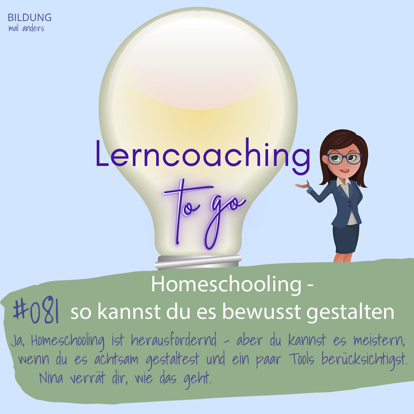 Lerncoaching to go mit Nina: Homeschooling - so kannst du es bewusst gestalten